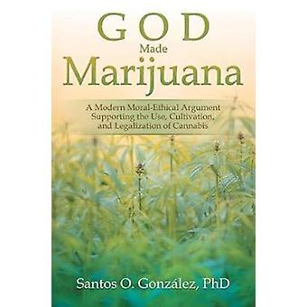 God Made Marijuana by Phd Santos O Gonzalez