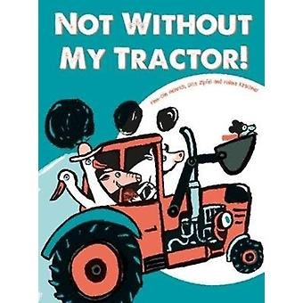 Not Without My Tractor by Heinrich & FinnOle