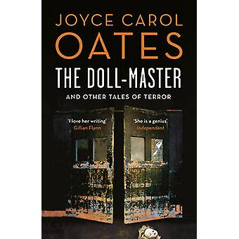 DollMaster And Other Tales Of Horror by Joyce Carol Oates