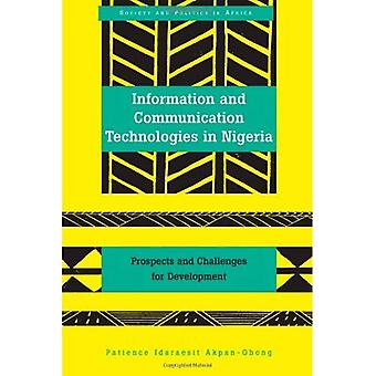 Information and Communication Technologies in Nigeria: Prospects and Challenges for Development (Society and Politics in Africa)