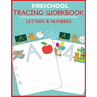Preschool Tracing Workbook Letters and Numbers by Blue Wave Press