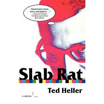 Slab Rat by Heller & Ted