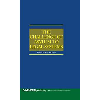 The Challenge of Asylum to Legal Systems by Shah & Prakash