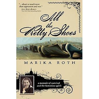 All the Pretty Shoes by Roth & Marika