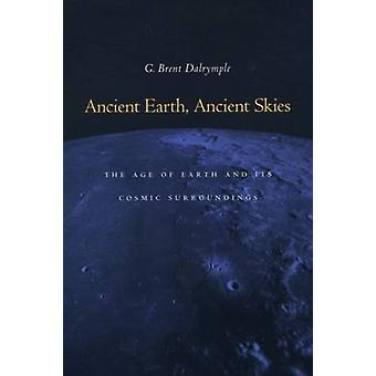 Ancient Earth - Ancient Skies - The Age of Earth and its Cosmic Surrou