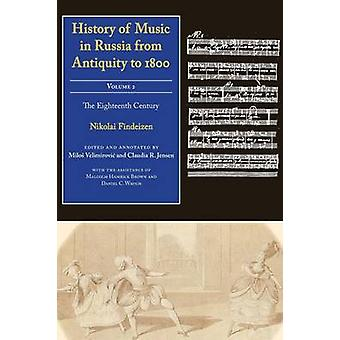 History of Music in Russia from Antiquity to 1800 Volume 2 The Eighteenth Century by Findeizen & Nikolai