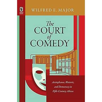 The Court of Comedy by Major & Wilfred E.