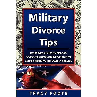 Military Divorce Tips Health Care Chcbp Uniformed Services Former Spouses Protection ACT Usfspa Survivor Benefit Plan Sbp Retirement Bene by Foote & Tracy