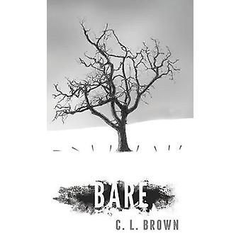 BARE by Brown & C.L.