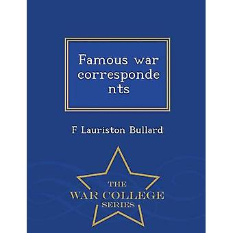 Famous war correspondents  War College Series by Bullard & F Lauriston