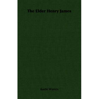 The Elder Henry James by Warren & Austin