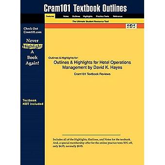 Outlines  Highlights for Hotel Operations Management by David K. Hayes by Cram101 Textbook Reviews