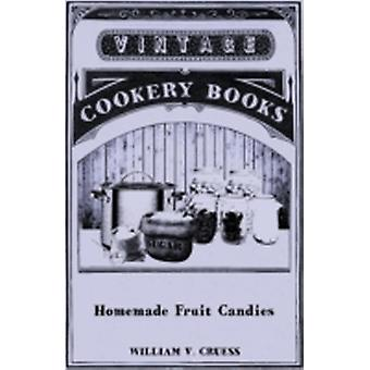 Homemade Fruit Candies by Cruess & William V.