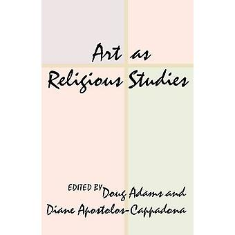 Art as Religious Studies by Adams & Doug