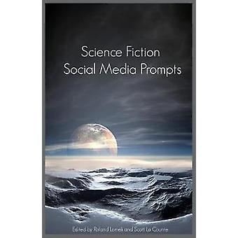 Science Fiction Social Media Prompts for Authors 200 Prompts for Authors For Blogs Facebook and Twitter by BuzzTrace