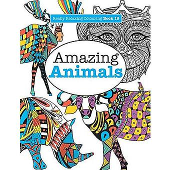 Really Relaxing Colouring Book 19 Amazing Animals by James & Elizabeth