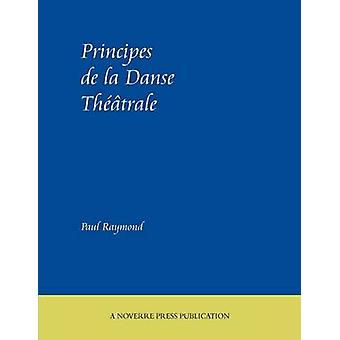 Principes de La Danse Theatrale by Raymond & Paul