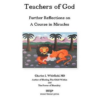 Teachers of God by Whitfield & Charles L