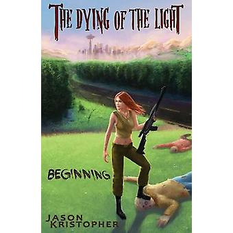 The Dying of the Light Beginning by Kristopher & Jason