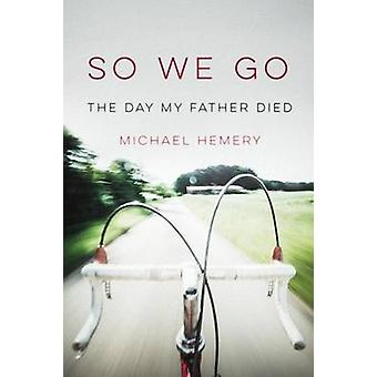 So We Go paperback edition by Hemery & Michael