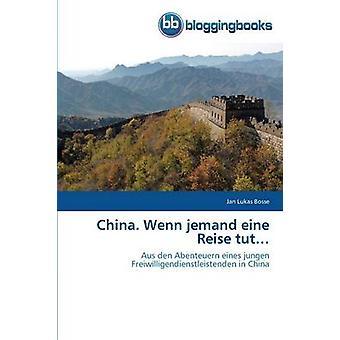 China. Wenn Jemand Eine Reise Tut... by Bosse Jan Lukas
