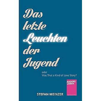 Das Letzte Leuchten Der Jugend by Meinzer & Stefan