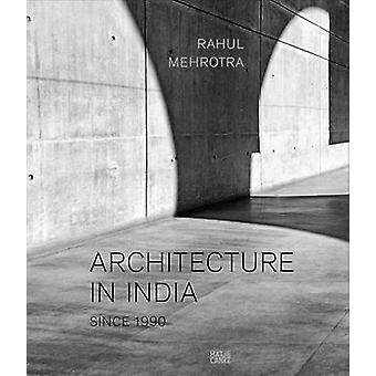 Architecture in India - Since 1990 by Rahul Mehrotra - 9783775732451 B