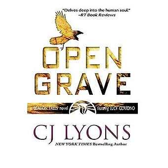 Open Grave a Beacon Falls Thriller featuring Lucy Guardino by Lyons & CJ