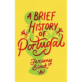 Brief History of Portugal by Jeremy Black