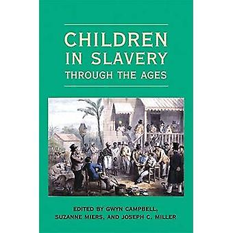 Children in Slavery through the Ages by Gwyn Campbell - 9780821418765