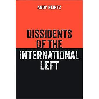 Dissidents of the International Left by Andy Heintz - 9781780264998 B
