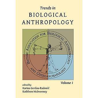 Trends in Biological Anthropology 1 - volume 1 by Karina Gerdau-Radoni