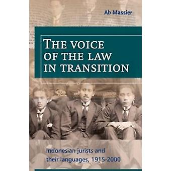 The Voice of the Law in Transition - Indonesian Jurists and Their Lang