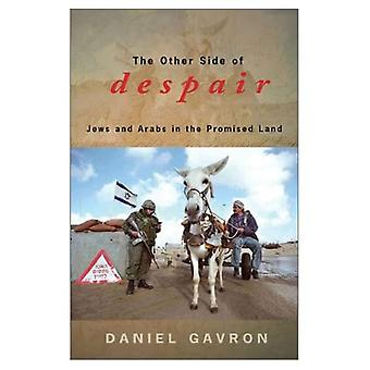 The Other Side of Despair: Jews and Arabs in the Promised Land