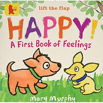 Happy! - A First Book of Feelings by Mary Murphy - 9781406380651 Book