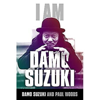 I am Damo Suzuki by Paul Woods - 9781783059713 Book