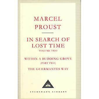 In Search Of Lost Time Volume 2 by Marcel Proust & Translated by Terence Kilmartin & Translated by Scott Moncrieff & Introduction by Prof Harold Bloom