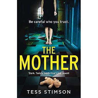 The Mother by Tess Stimson - 9780008298203 Book