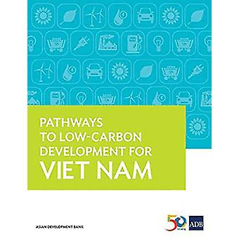 Pathways to Low-Carbon Development for Viet Nam by Asian Development