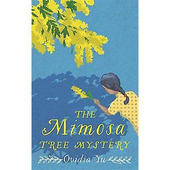 The Mimosa Tree Mystery by Ovidia Yu - 9781472132024 Book