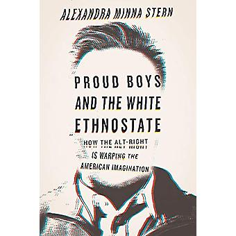 Proud Boys and the White Ethnostate - How the Alt-Right Is Warping the