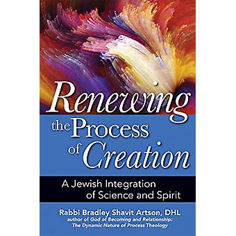Renewing the Process of Creation - A Jewish Integration of Science and