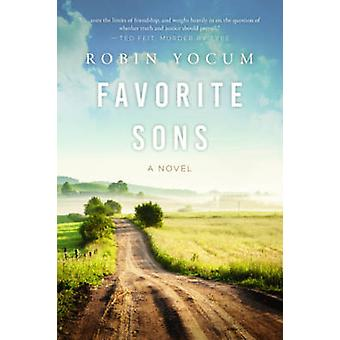 Favorite Sons - A Novel by Robin Yocum - 9781628727562 Book