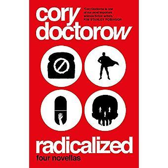 Radikaliserad av Cory Doctorow - 9781789544947 Bok