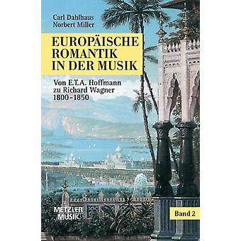 Europaische Romantik in der Musik by Dahlhaus & CarlMiller & Norbert