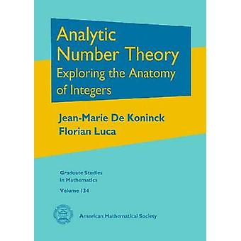 Analytic Number Theory - Exploring the Anatomy of Integers by Jean-Mar