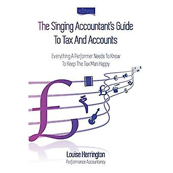 The Singing Accountant's Guide to Tax and Accounts