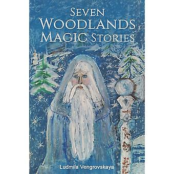 Seven Woodlands Magic Stories by Vengrovskaya & Ludmila