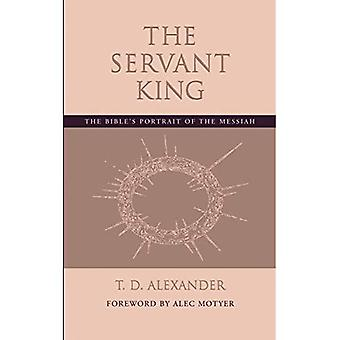 The Servant King: The Bible's Portrait of the Messiah