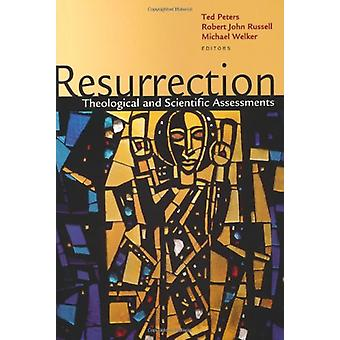 Resurrection - Theological and Scientific Assessments by Professor Ted